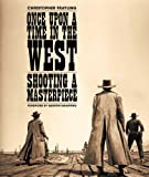 Once Upon A Time In The West: Shooting a Masterpiece
