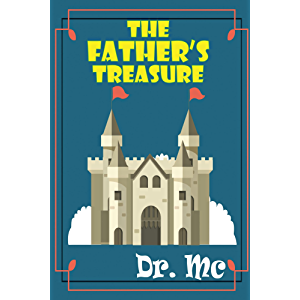The Father's Treasure: Children's Bed Time Story (Bedtime Stories For Children, Books For Kids, Bedtime Stories For Kids…