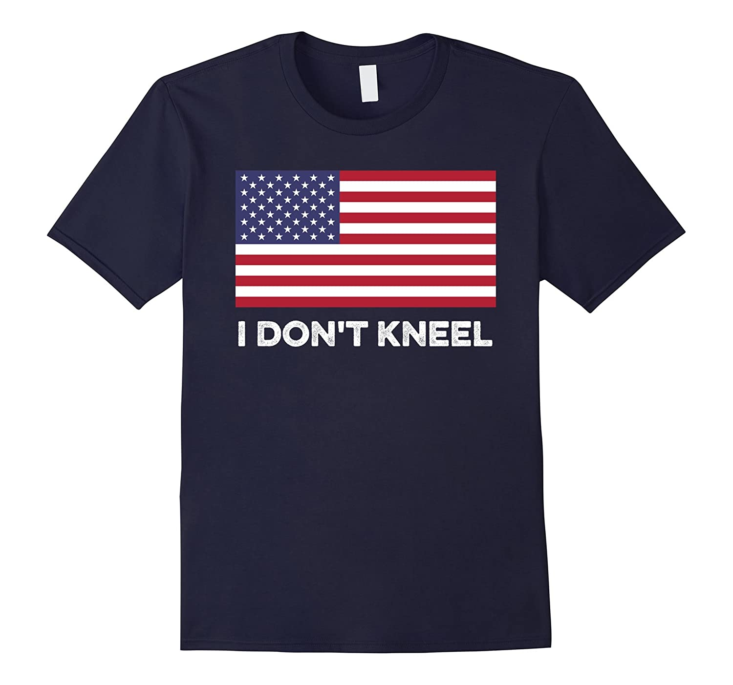 I Don't Kneel For The Anthem Or The Flag T-Shirt-FL