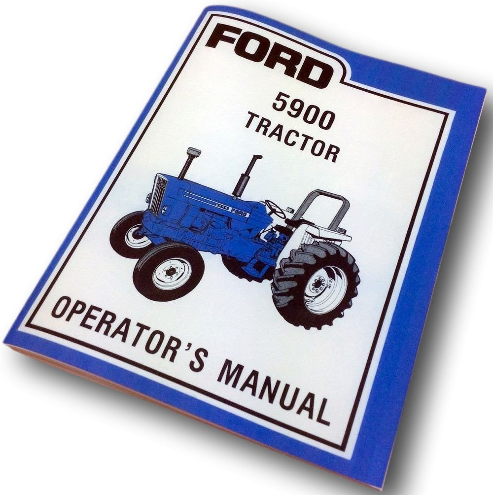 Amazon.com: Ford 5900 Tractor Operators Owners Manual Maintenance Operation  New Print Adjust: Industrial & Scientific