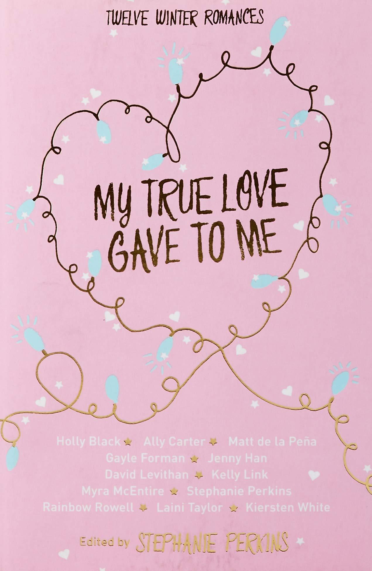 My True Love Gave To Me Amazoncouk Stephanie Perkins Holly