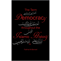 The Term Democracy throughout the Islamic History (English Edition)