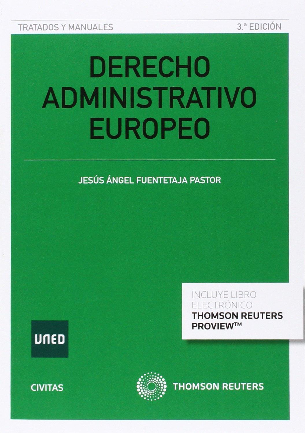 Derecho Administrativo Europeo (3 ed. - 2016) (Tratados y Manuales de Derecho) Tapa blanda – 22 ago 2016 Jesús Fuentetaja Pastor Civitas 8490998094 DERECHO INTERNACIONAL