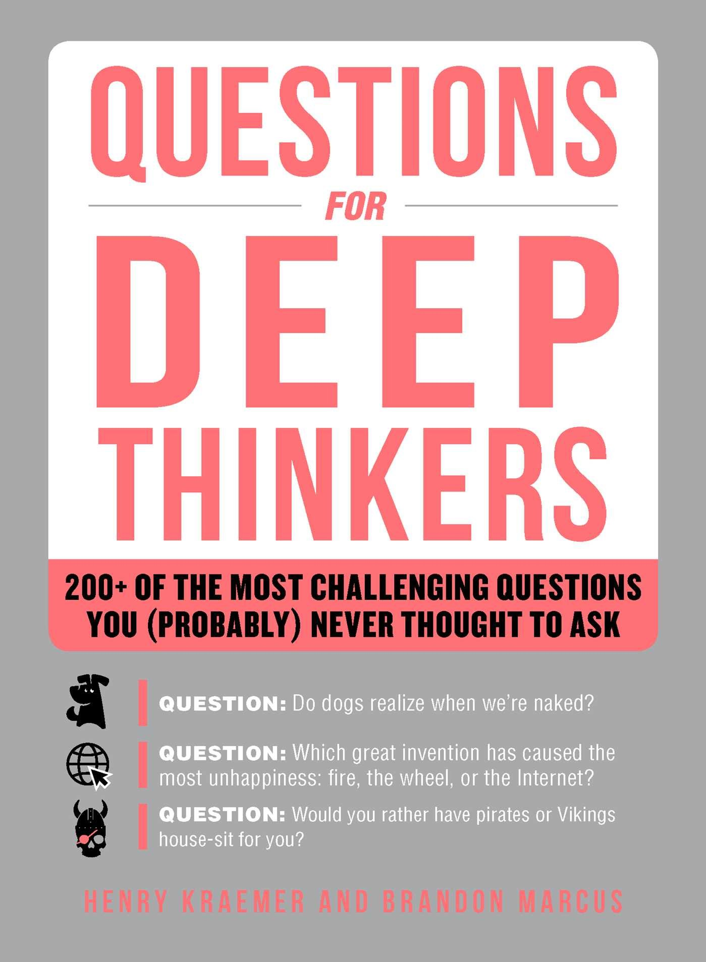 questions for deep thinkers 200 of the most challenging questions