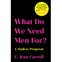 What Do We Need Men For?: A Modest Proposal (English Edition)