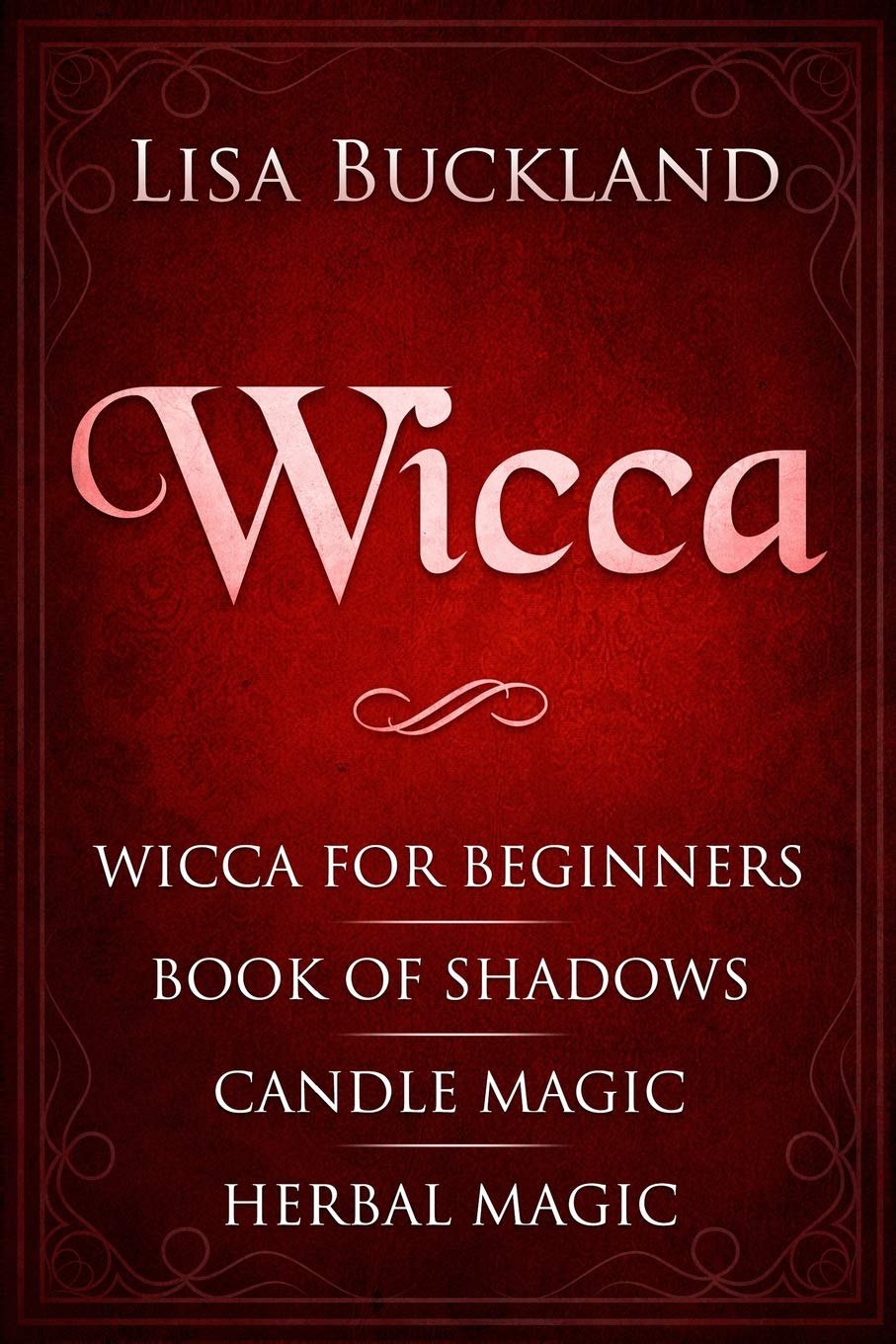 Wicca: Wicca for Beginners, Book of Shadows, Candle Magic
