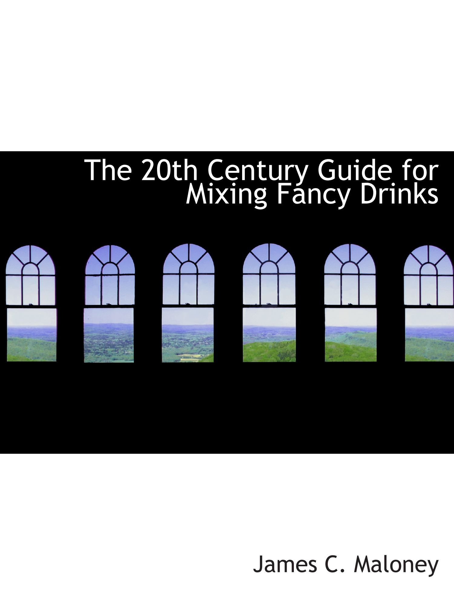 The 20th Century Guide for Mixing Fancy Drinks pdf epub