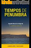 Tiempos de Penumbra (Trilogía Ladrón de Secretos nº 2)