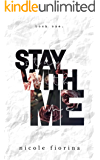 Stay With Me (Stay With Me Series Book 1)