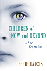The Children of Now and Beyond: A New Generation Kindle Edition