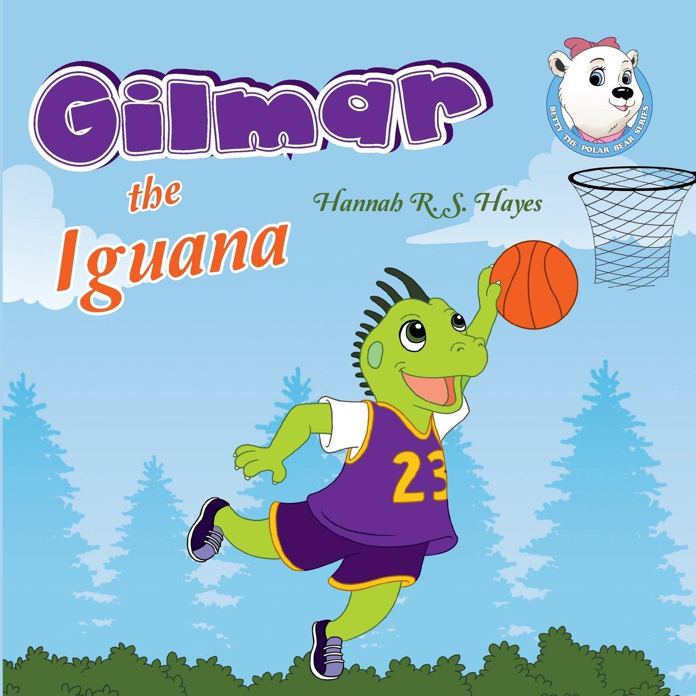 Read Online Gilmar the Iguana (Betty the Polar Bear) pdf