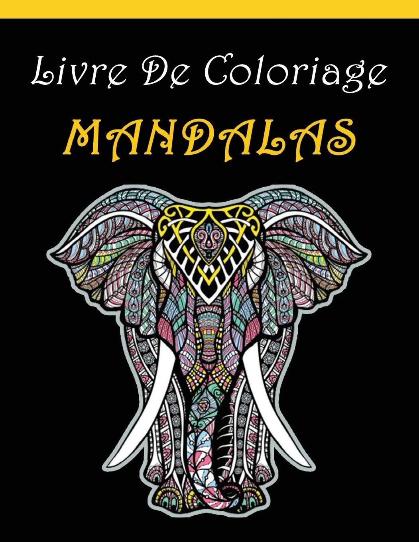 Livre De Coloriage Mandalas Pour Les Adultes Anti Stress Coloriage De 85 Animaux Elephants Hiboux Lions Chiens Chats Loups Ect French Edition Coloriage Mandala 9798608811562 Amazon Com Books