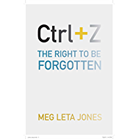 Ctrl + Z: The Right to Be Forgotten (English Edition)