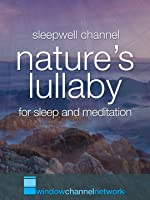 Nature's Lullaby for sleep and meditation