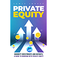 Private Equity: 2nd edition – Minority Investments and Buyouts, a Guide to Working with Private Equity (English Edition)