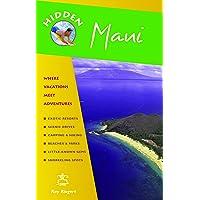Hidden Maui: Including Lahaina, Kaanapali, Haleakala, and the Hana Highway