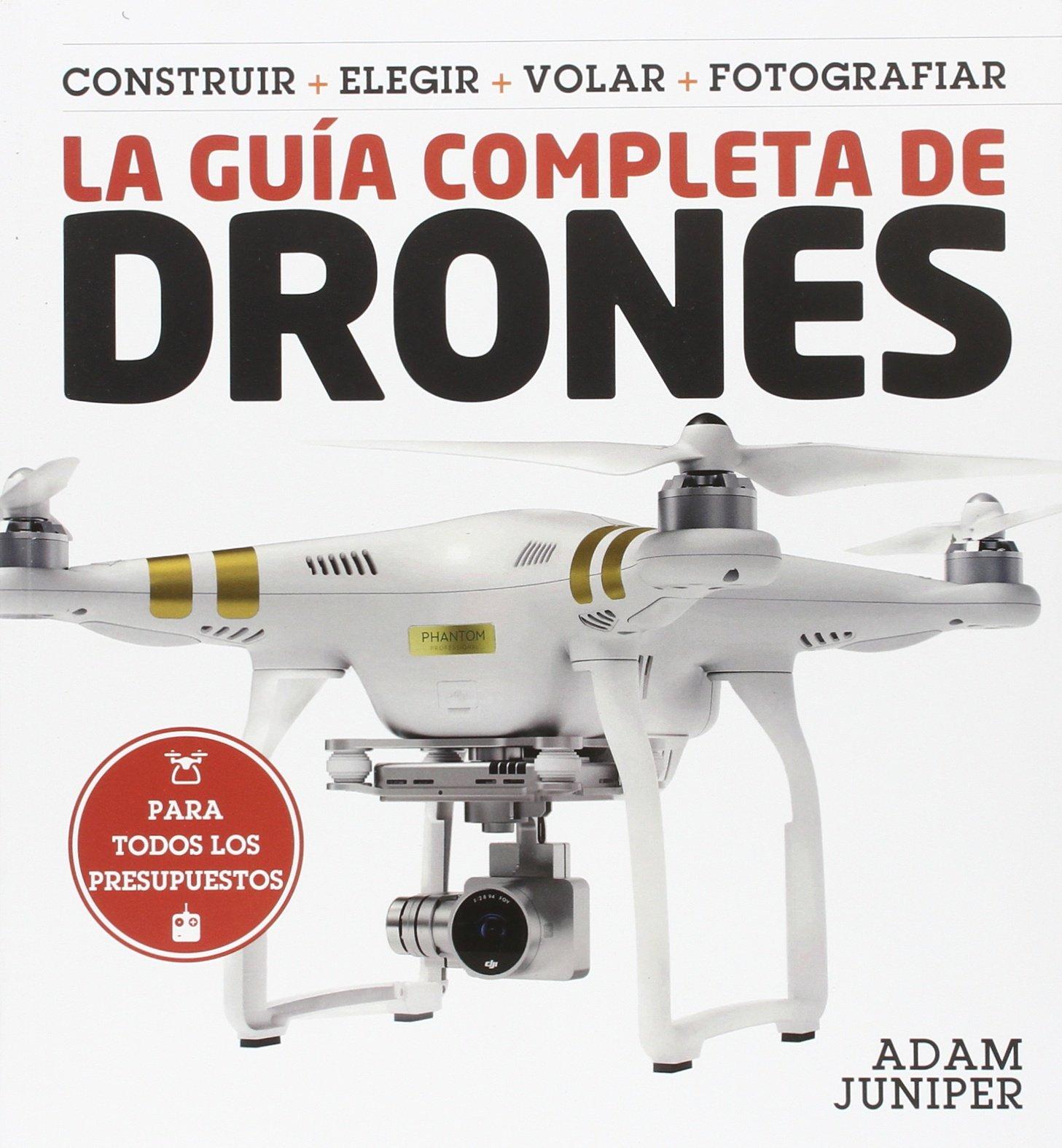 La guía completa de drones: Amazon.es: Adam Juniper, Gerardo Di ...