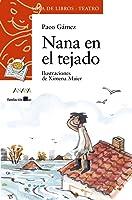 Nana En El Tejado (Literatura Infantil (6-11