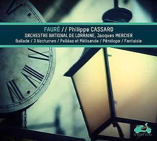 Book Cover: Fauré: Piano Music - Ballade, Nocturnes, Pelléas et Mélisande, Pénélope, Fantaisie