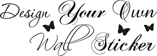 Design your own wall quote 120cm x 60cm Any colour vinyl decal