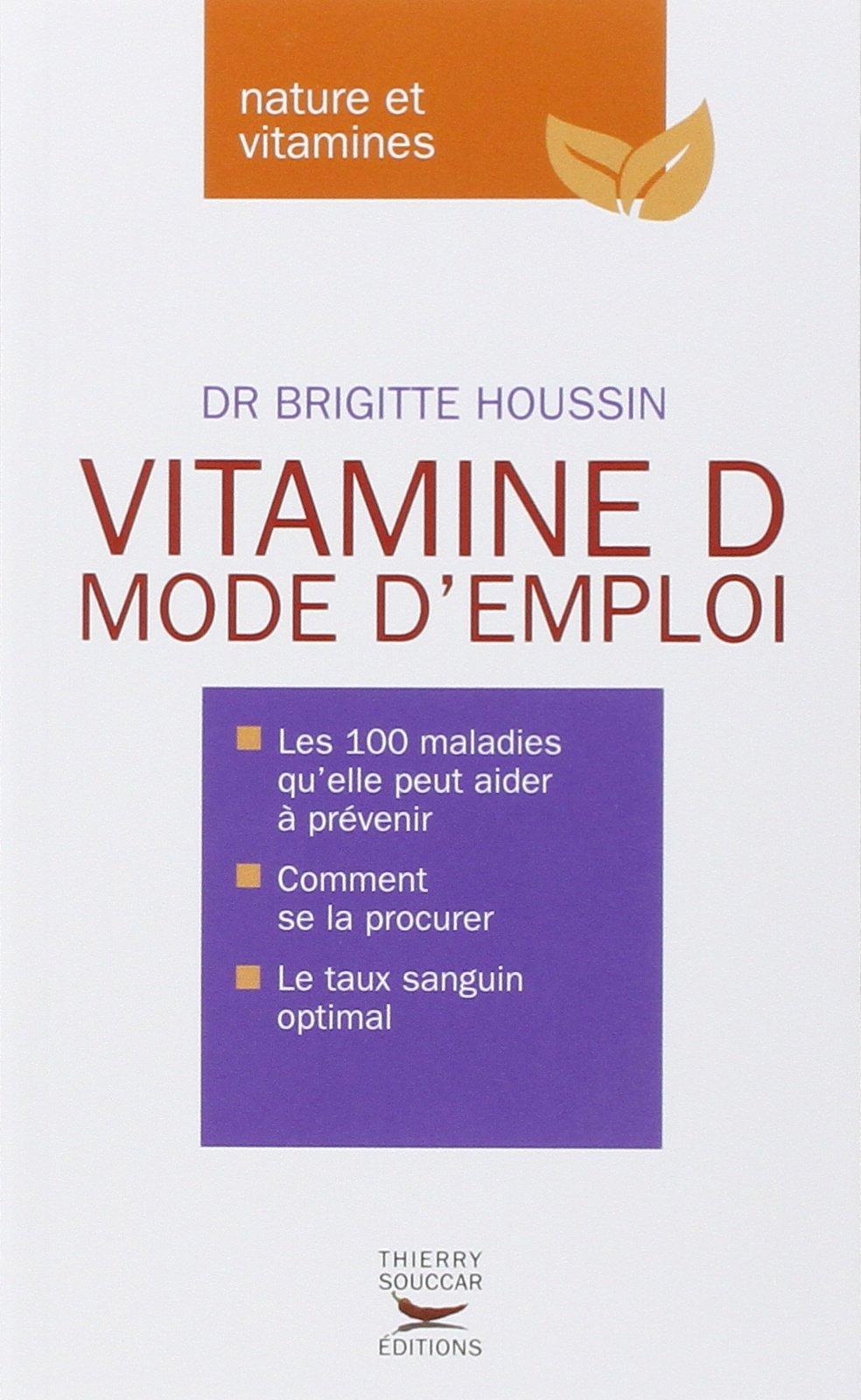 Amazon.fr - Vitamine D. Mode d emploi - Brigitte Houssin - Livres 708acaf19cb8