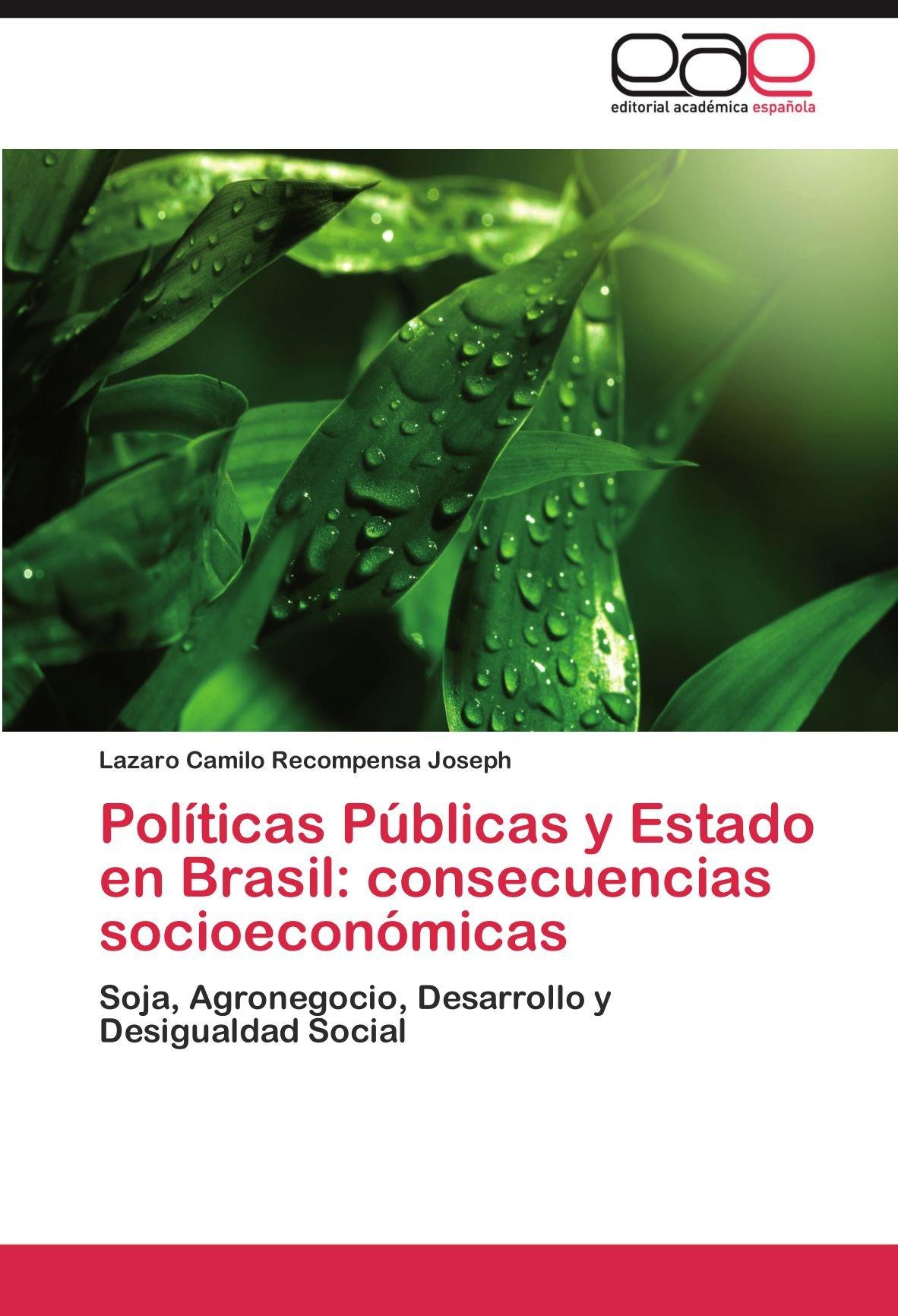 Politicas Publicas y Estado En Brasil: Consecuencias Socioeconomicas: Amazon.es: Recompensa Joseph, Lazaro Camilo: Libros