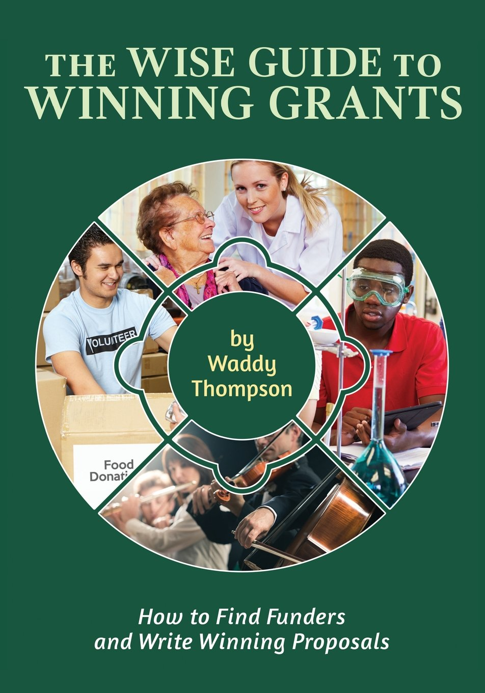 The Wise Guide to Winning Grants: How to Find Funders and Write Winning Proposals (Wise Guides) ebook