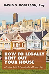 How to Legally Rent Out Your House: A Practical Guide to Managing Rental Property Risks