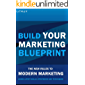 Build Your Marketing Blueprint: Learn The Latest Skills, Techniques And Strategies. The New Rules To Modern Marketing (English Edition)