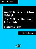 Der Wolf und die sieben Geißlein - The Wolf and the Seven Little Kids: Märchen zum Lesen und Vorlesen - zweisprachig: deutsch/englisch - bilingual: German/English