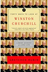 Forty Ways to Look at Winston Churchill: A Brief Account of a Long Life Paperback