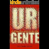 URGENTE! : A primeira notícia do dia