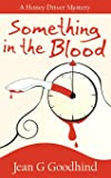 Something in the Blood: Volume 1 (Honey Driver Mysteries)