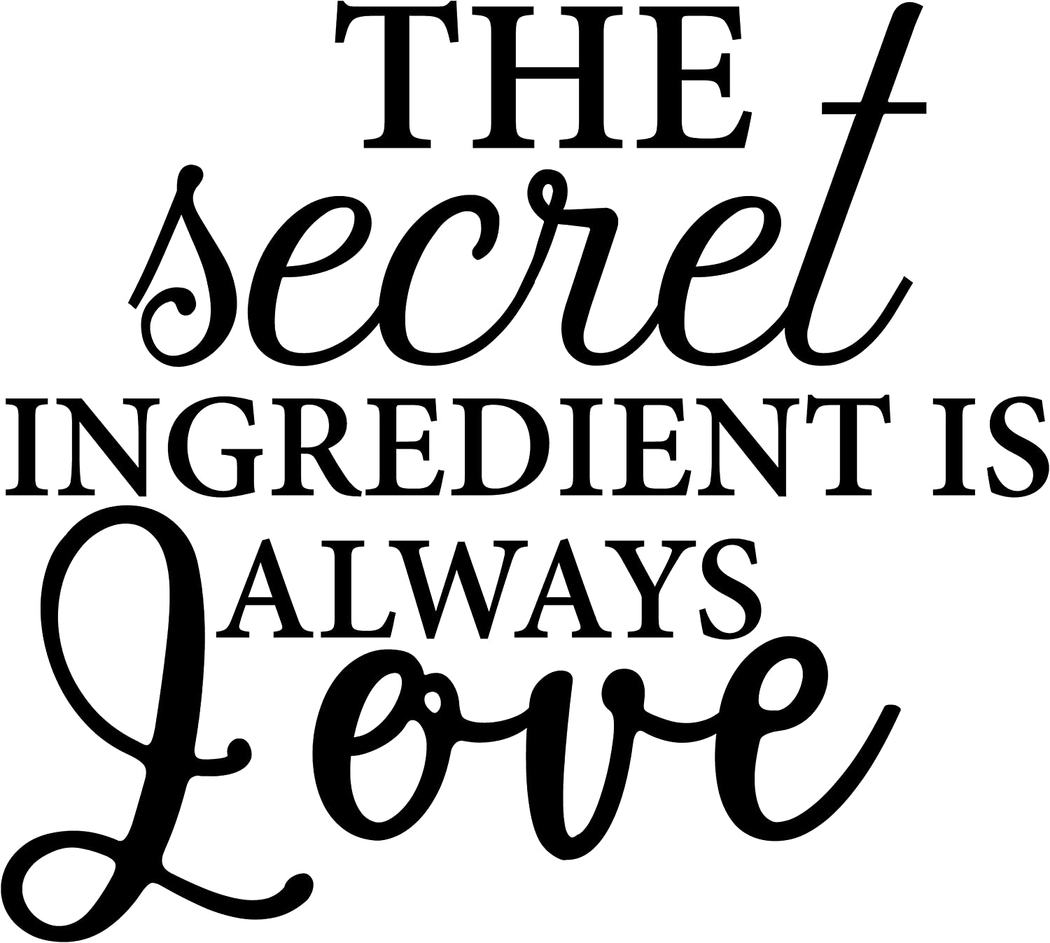 My Vinyl Story - The Secret Ingredient Is Always Love - Decor Kitchen Wall Decals Quote for Family Dining Room Home Decoration Art Words and Saying Sticker Sign Family Decor Removable Vinyl Lettering Gift Words and Sayings