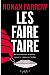 Les faire taire: Mensonges, espions et conspirations : comment les prédateurs sont protégés (French Edition) Kindle Edition
