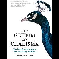Het geheim van charisma: meer invloed en zelfvertrouwen door een krachtige uitstraling