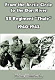 From the Arctic Circle to the Don River: SS Regiment Thule, 1940-1943