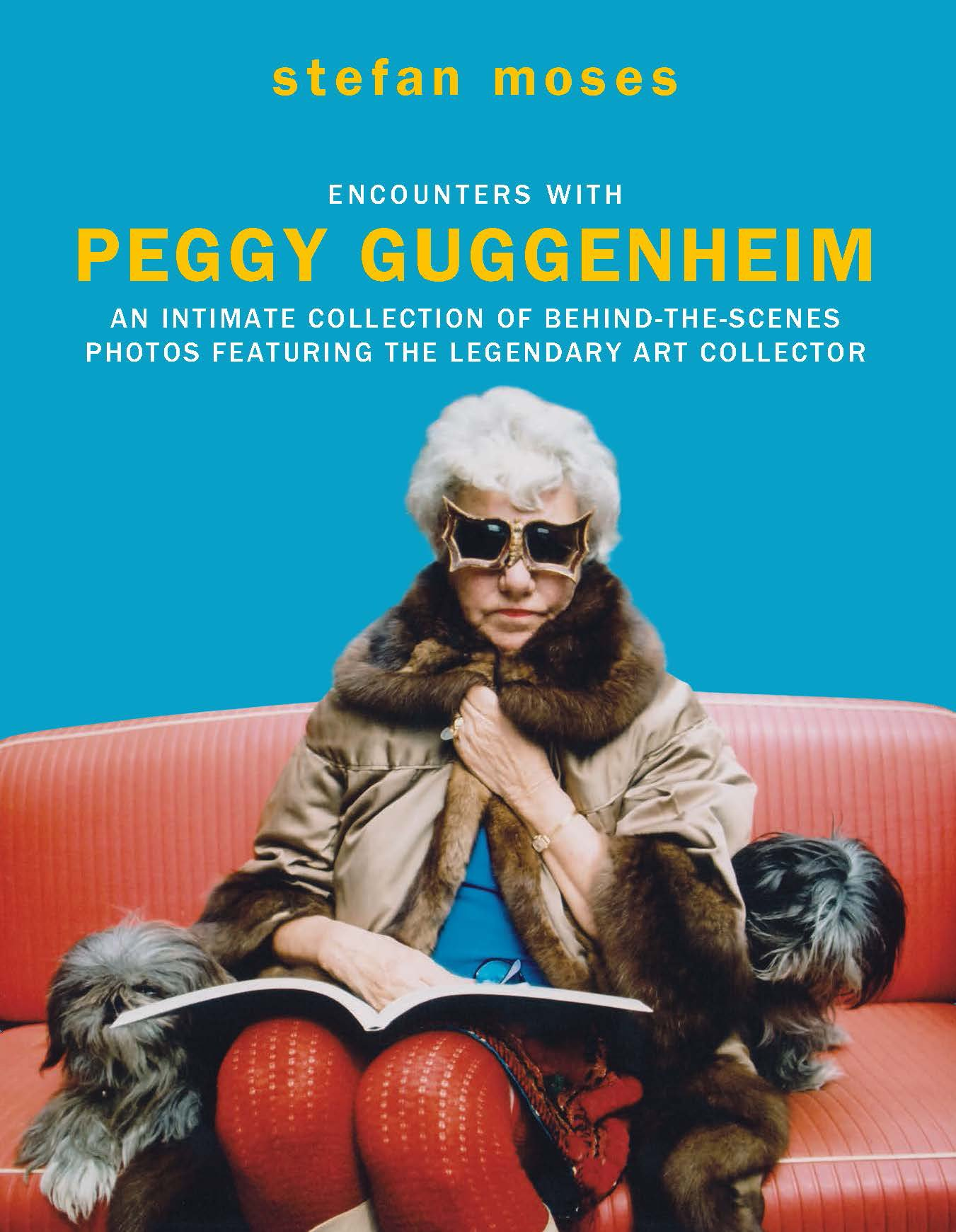 Encounters with Peggy Guggenheim: An intimate collection of behind-the-scenes photos featuring the legendary art collector