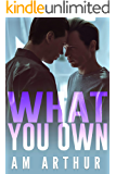 What You Own: A Second-Chance Gay Romance