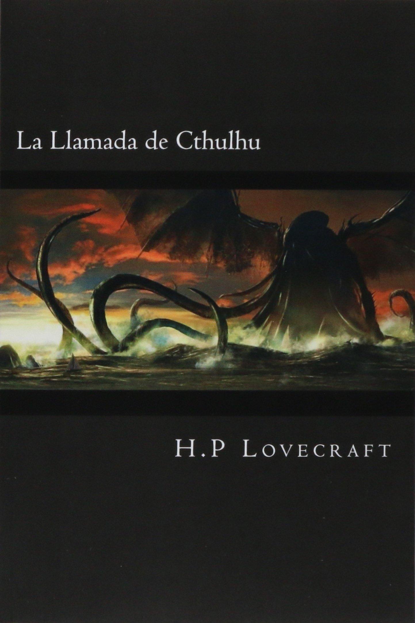 La Llamada de Cthulhu (Spanish Edition): H.P Lovecraft: 9781540899422:  Amazon.com: Books