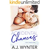 Accidental Chances: A Small Town Love Story (Chance Rapids Book 3)