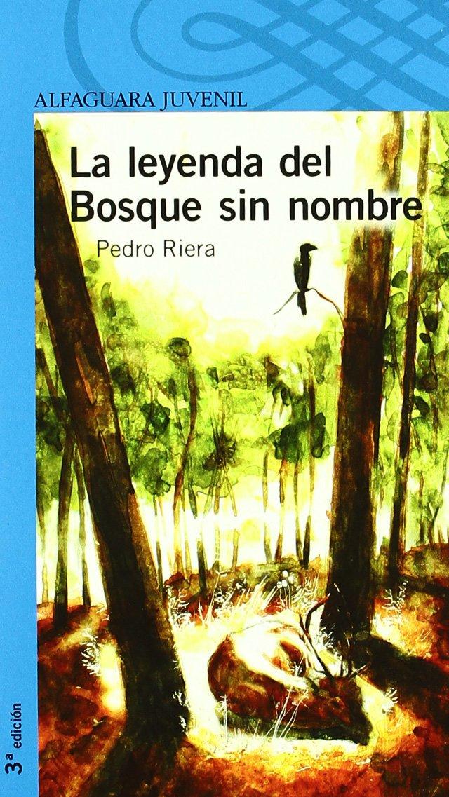 LA LEYENDA DEL BOSQUE SIN NOMBRE Infantil Azul 12 Años: Amazon.es: Pedro Riera de Habsburgo: Libros