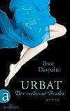 Urbat - Der verlorene Bruder: Roman