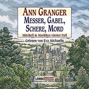 Messer, Gabel, Schere, Mord: Mitchell & Markbys vierter Fall Hörbuch