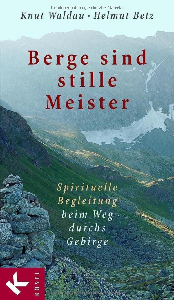 Berge sind stille Meister: Spirituelle Begleitung beim Weg durchs Gebirge