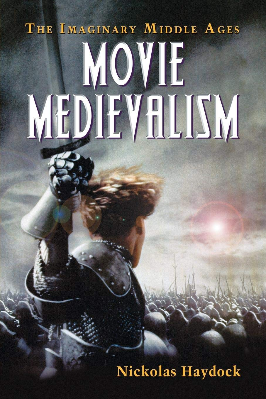 Movie Medievalism: The Imaginary Middle Ages