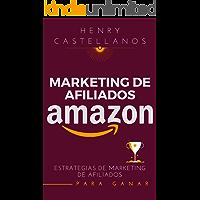 Marketing de afiliados amazon: Estrategias de Marketing de Afiliados para Principiantes, Cosas que debes saber de amazon…