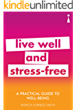 A Practical Guide to Well-being: Live Well & Stress-Free (Introducing...)