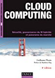 Cloud computing, 4e ed : Sécurité, gouvernance du SI hybride et panorama du marché (InfoPro)