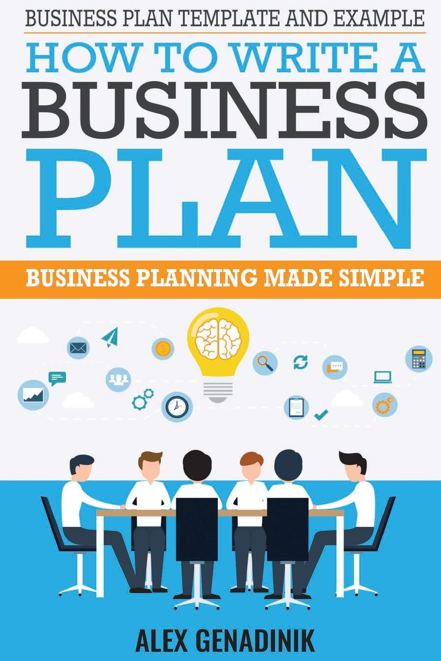 Business plan template and example how to write a business plan business plan template and example how to write a business plan business planning made simple alex genadinik 9781519741783 amazon books accmission